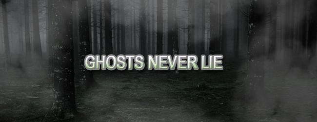 ghostsneverlie