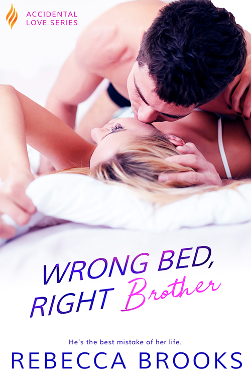 WRONG BED, RIGHT BROTHER (Accidental Love Book #4) Book Cover